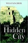 The Hidden City - Wes Fancher