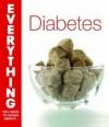 Diabetes (Everything You Need To Know) - Paula Ford-Martin, Ian Blumer