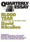 Quarterly Essay 58 Blood Year: Terror and the Islamic State - David Kilcullen