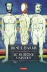 Mi se spune capucin: proză, scenete, fragmente - Daniil Kharms, Emil Iordache