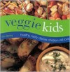 Veggie Kids: Healthy, Tasty Dishes Children Will Love - Roz Denny