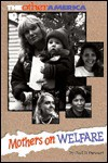 Mothers on Welfare (The Other America) - Gail B. Stewart, Theodore E. Roseen
