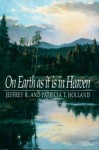 On Earth As It Is in Heaven - Jeffrey R. Holland, Patricia T. Holland