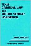 Texas Criminal Law And Motor Vehicle Handbook 2004 - Unknown Author 29
