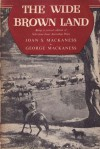 The Wide Brown Land - Joan S. Macaness, George Mackaness