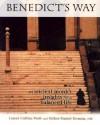 Benedict's Way: An Ancient Monk's Insights for a Balanced Life - Lonni Collins Pratt, Daniel Homan