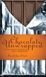 Chocolate Unwrapped: Taste & Enjoy the World's Finest Chocolate - Sarah Jane Evans