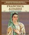 Francisca Alvarez: El Angel de Goliad - Tracie Egan