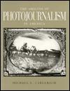 THE ORIGINS OF PHOTOJOURNALISM IN AMERICA - Michael L. Carlebach