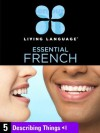 Essential French, Lesson 5: Describing Things - Living Language