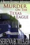 Murder On The Texas Eagle: A Doreen Sizemore Adventure - Serena B. Miller