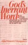 God's Inerrant Word: An International Symposium on the Trustworthiness of Scripture - John Warwick Montgomery