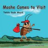 Children's book: Moshe Comes to Visit: Fun Rhyming book about Overcoming fears and positive thinking - Tehila Sade Moyal, Fatima Pires
