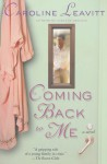 Coming Back to Me - Caroline Leavitt