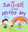 Just Josie and the Perfect Day! - Emily Gale, Mike Byrne
