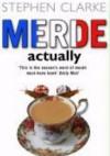 Merde Actually - Stephen Clarke