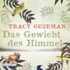 Das Gewicht des Himmels - Tracy Guzeman, Sascha Rotermund, Deutschland Random House Audio