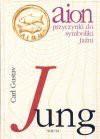Aion : przyczynki do symboliki Jaźni - Carl Gustav Jung