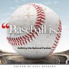 Baseball Is . . .: Defining the National Pastime - Paul Dickson, Tim Foley, Peter Donahue