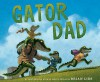 Gator Dad - Brian Lies
