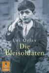 Die Bleisoldaten: Roman (Gulliver) (German Edition) - Uri Orlev, Mirjam Pressler