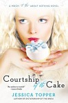 "Courtship of the Cake (""Much """"I Do"""" About Nothing"") - Jessica Topper"