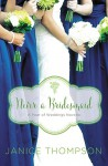 Never a Bridesmaid: A May Wedding Story (A Year of Weddings Novella Book 6) - Janice Thompson