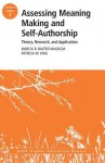 Assessing Meaning Making and Self-Authorship: Theory, Research, and Application: Ashe Higher Education Report 38:3 - AEHE