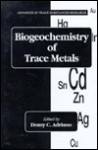Biogeochemistry Of Trace Metals - Domy C. Adriano