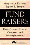 Fund Raisers: Their Careers, Stories, Concerns, and Accomplishments - Margaret A. Duronio, Eugene R. Tempel