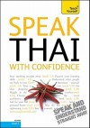 Speak Thai with Confidence with Three Audio CDs: A Teach Yourself Guide (Teach Yourself: Level 2) - David Smyth