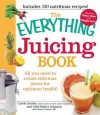The Everything Juicing Book: All You Need to Create Delicious Juices for Your Optimum Health - Carole Jacobs, Chef Patrice Johnson