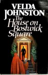 The House on Bostwick Square: A Novel of Suspense - Velda Johnston
