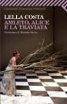 Amleto, Alice e la Traviata - Lella Costa, Michele Serra