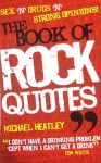 The Book of Rock Quotes - Michael Heatley