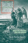 The Nakedness of the Fathers: Biblical Visions and Revisions - Alicia Suskin Ostriker