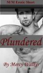 Plundered - Mercy Walker