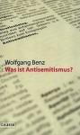 Was Ist Antisemitismus? - Wolfgang Benz