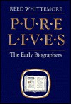 Pure Lives: The Early Biographers - Reed Whittemore