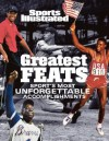 Sports Illustrated: Greatest Feats: Sport's Most Unforgettable Accomplishments - Sports Illustrated