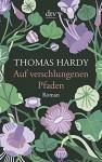 Auf verschlungenen Pfaden: Aus dem Englischen von Helga Schulz - Thomas Hardy, Helga Schulz