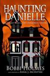 The Ghost Who Loved Diamonds (Haunting Danielle Book 2) - Bobbi Holmes, Anna J. McIntyre, Elizabeth Mackey