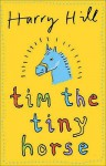 Tim The Tiny Horse - Harry Hill