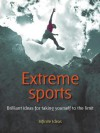 Extreme sports (52 Brilliant Ideas) - Steve Shipside