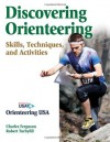 Discovering Orienteering: Skills, Techniques, and Activities - Charles Ferguson, Robert Turbyfill, Orienteering Usa