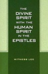 The Divine Spirit with the Human Spirit in the Epistles - Witness Lee
