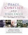 Peace, Conflict, and Violence: Peace Psychology for the 21st Century - Daniel J. Christie, Deborah DuNann Winter