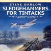 Sledgehammers for Tintacks: Bomber Command Combats the V-1 Menace, 1943 - 1944 - Steve Darlow