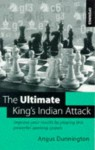 The Ultimate King's Indian Attack - Angus Dunnington