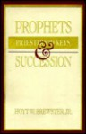 Prophets, Priesthood Keys, and Succession - Hoyt Brewster